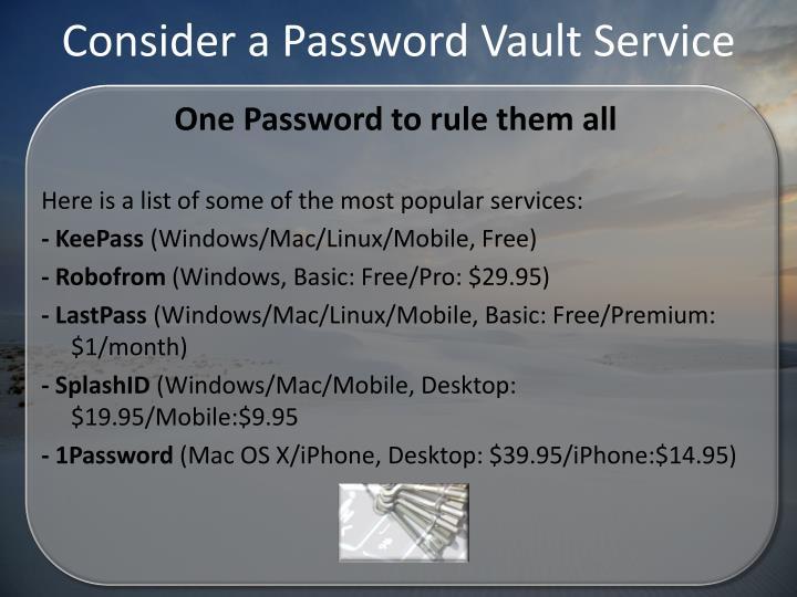 Consider a Password Vault Service