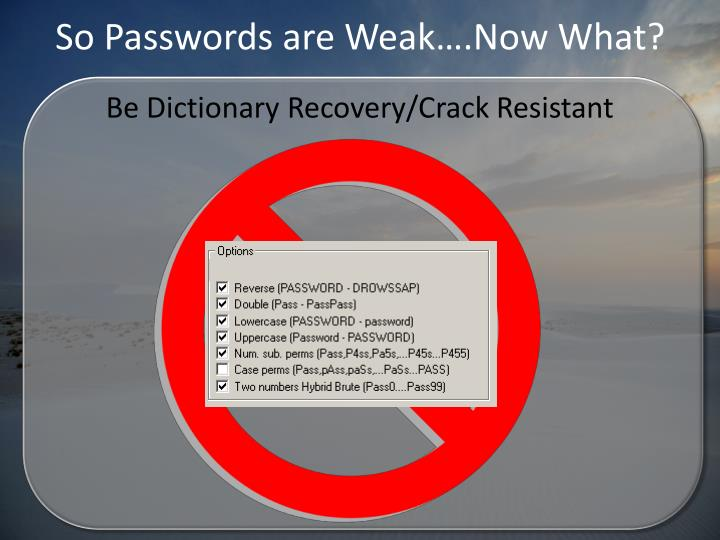 So Passwords are Weak….Now What?