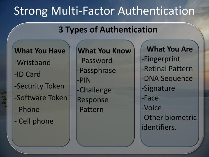 Strong Multi-Factor Authentication