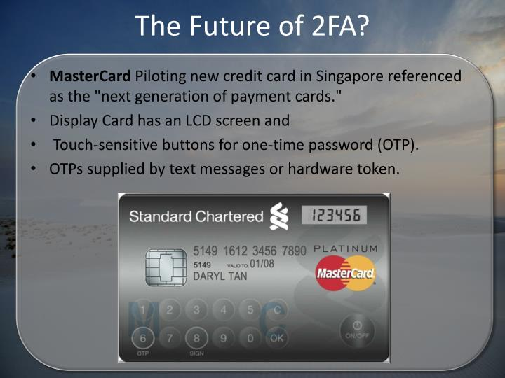 The Future of 2FA?
