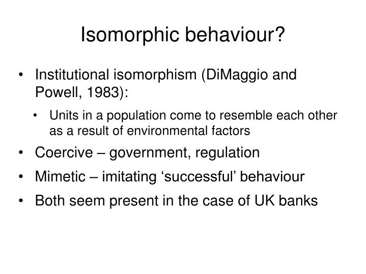 Isomorphic behaviour?