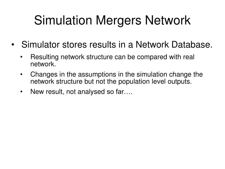 Simulation Mergers Network