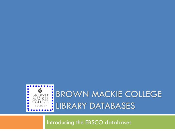 brown mackie college library databases