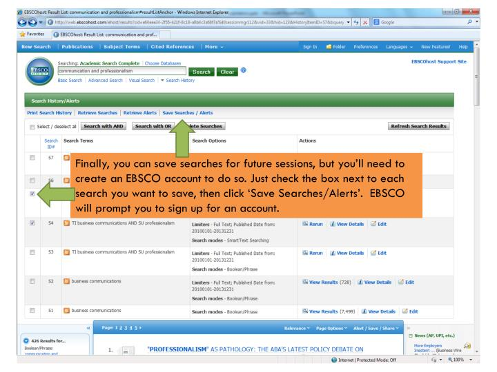 Finally, you can save searches for future sessions, but you'll need to create an EBSCO account to do so. Just check the box next to each search you want to save, then click 'Save Searches/Alerts