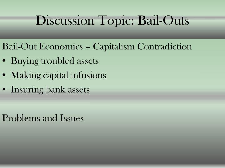 Discussion Topic: Bail-Outs