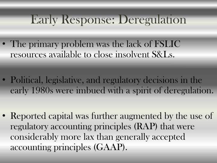 Early Response: Deregulation