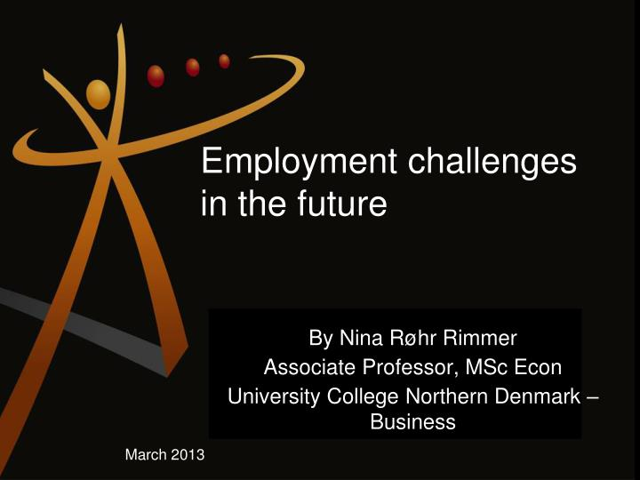 By nina r hr rimmer associate professor msc econ university college northern denmark business