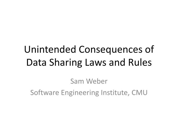 Unintended consequences of data sharing laws and rules