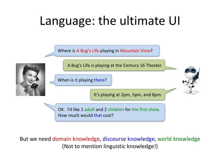 Language: the ultimate UI