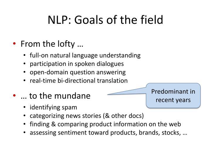NLP: Goals of the field
