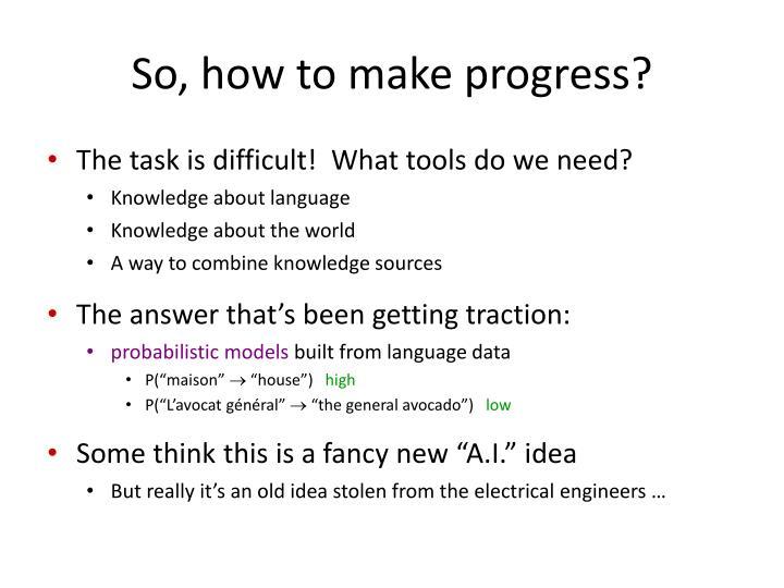 So, how to make progress?