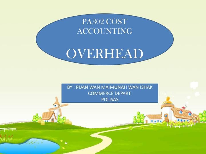 PA302 COST ACCOUNTING