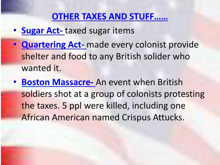 OTHER TAXES AND STUFF……
