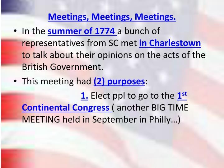 Meetings, Meetings, Meetings.