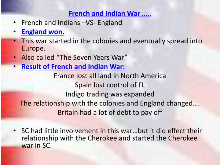French and Indian War …..