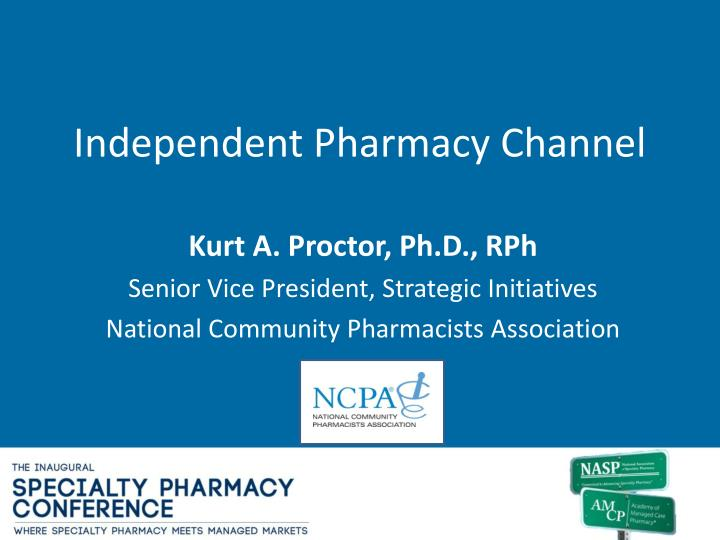 Independent Pharmacy Channel