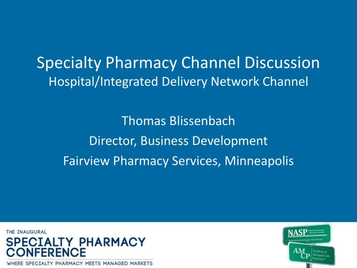 Specialty Pharmacy Channel Discussion