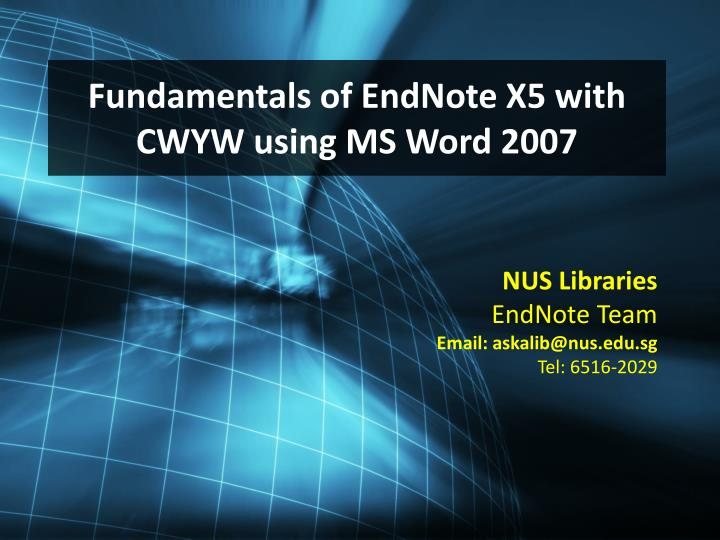 Fundamentals of endnote x5 with cwyw using ms word 2007