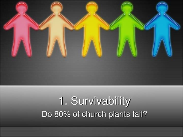 1. Survivability