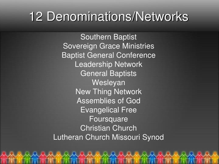 12 Denominations/Networks