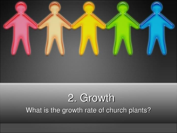 2. Growth