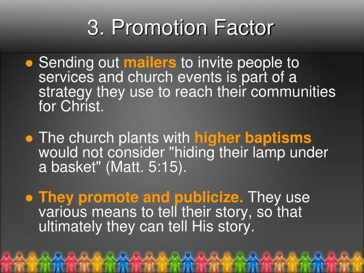 3. Promotion Factor
