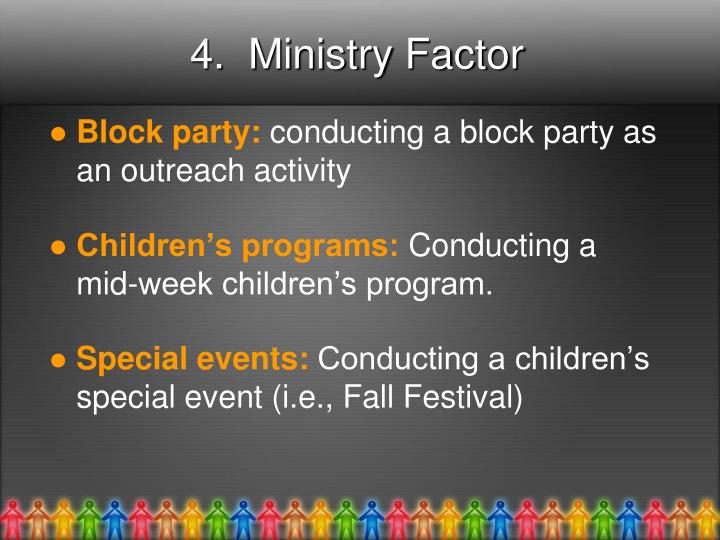4.  Ministry Factor