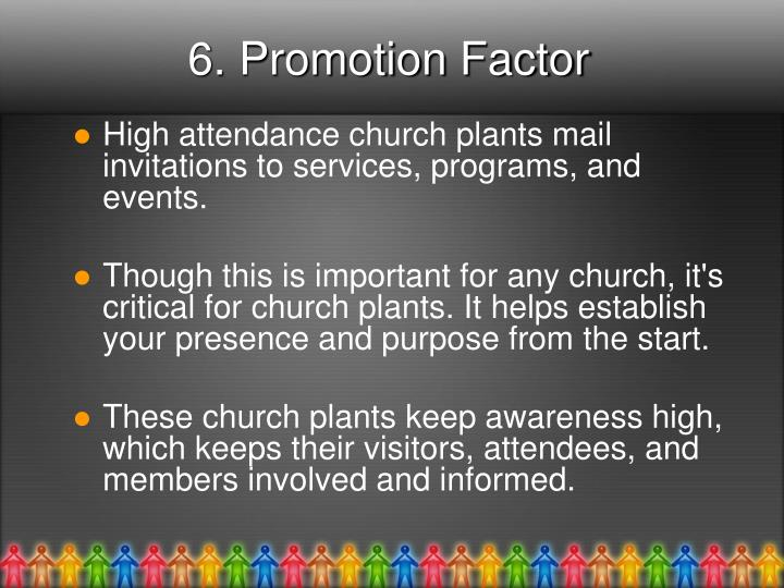 6. Promotion Factor