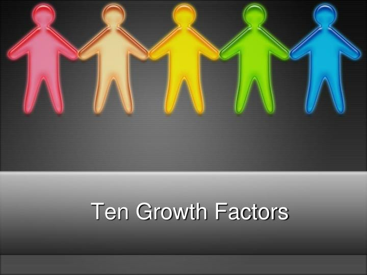 Ten Growth Factors
