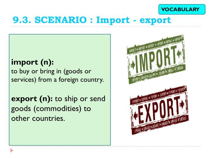 9.3. SCENARIO : Import - export