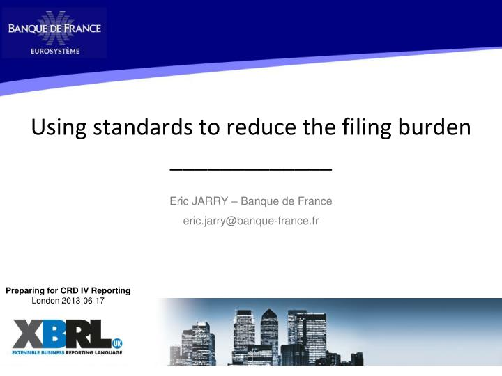 Using standards to reduce the filing burden