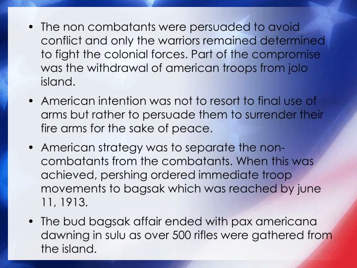 The non combatants were persuaded to avoid conflict and only the warriors remained determined to fight the colonial forces. Part of the compromise was the withdrawal of