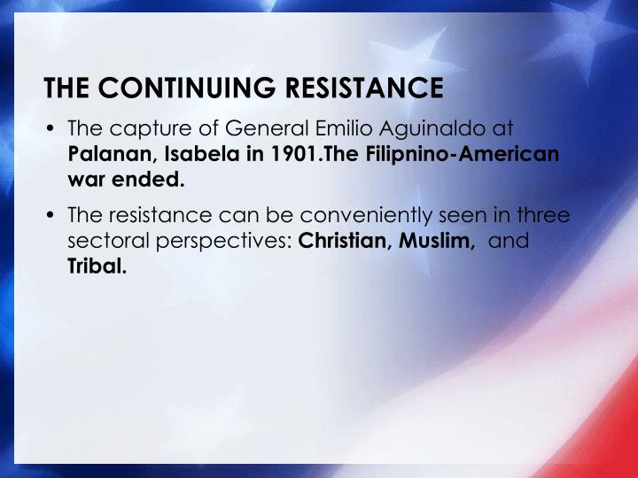 THE CONTINUING RESISTANCE