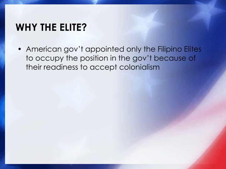 WHY THE ELITE?