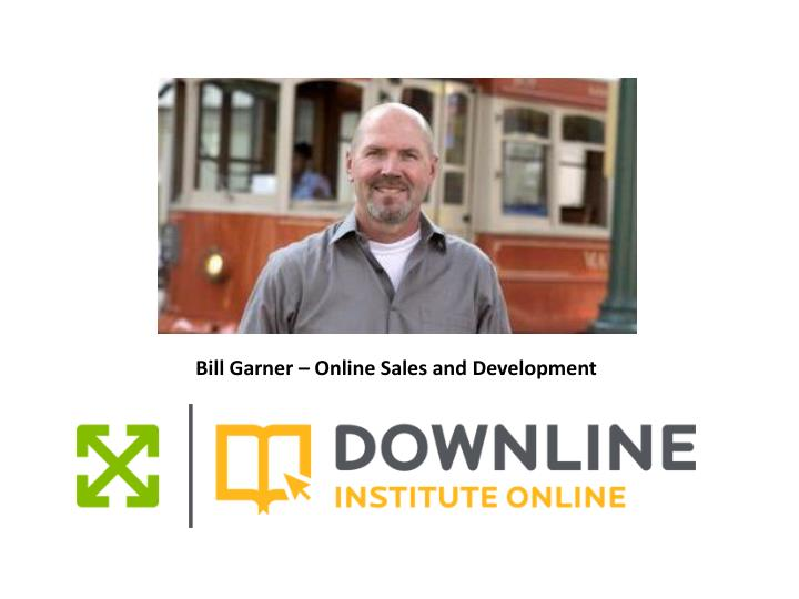 Bill Garner – Online Sales and Development