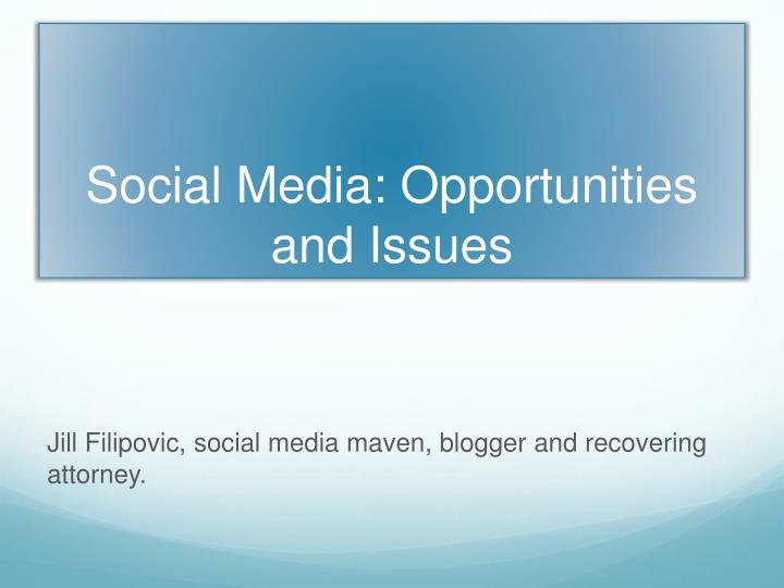 Social media opportunities and issues