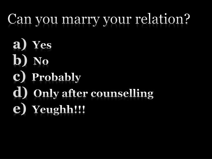Can you marry your relation?
