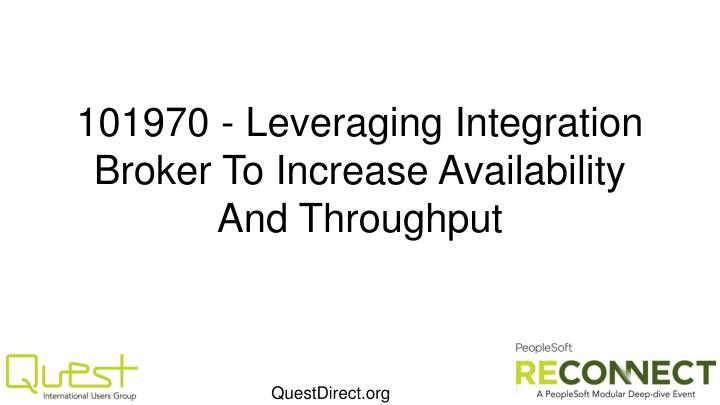 101970 leveraging integration broker to increase availability and throughput