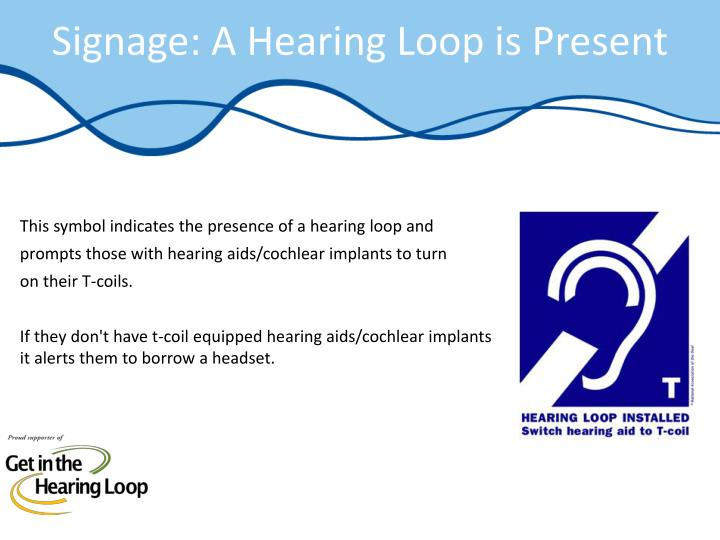 Signage: A Hearing Loop is Present