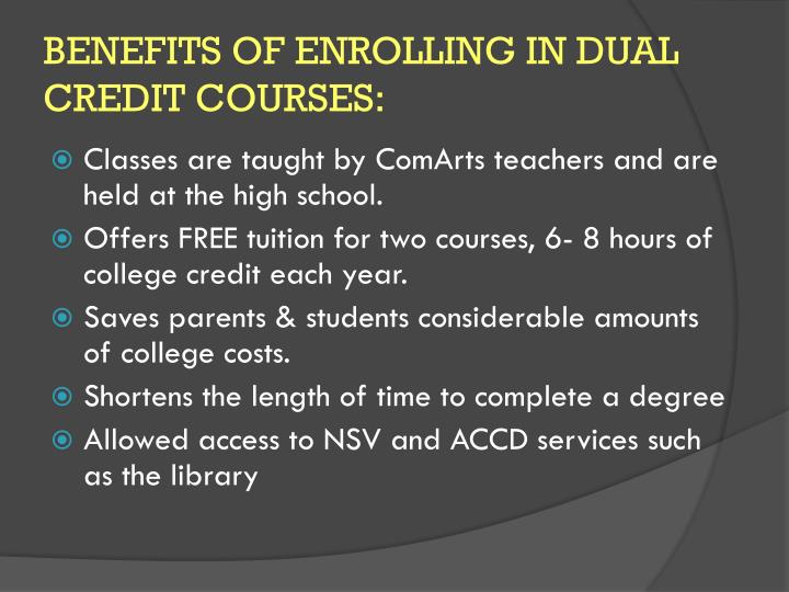 BENEFITS OF ENROLLING IN DUAL CREDIT COURSES: