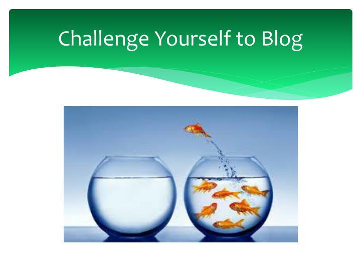 Challenge Yourself to Blog