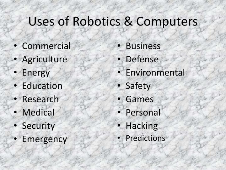 Uses of robotics computers