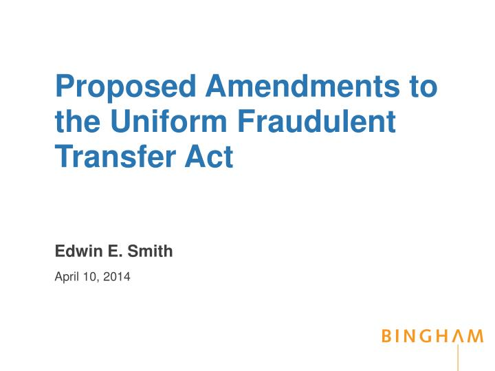 Proposed amendments to the uniform fraudulent transfer act