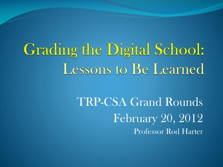 Grading the digital school lessons to be learned