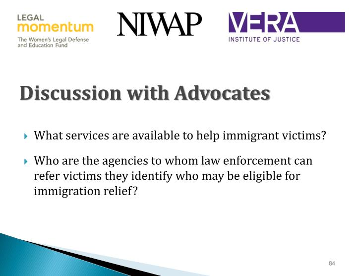 Discussion with Advocates