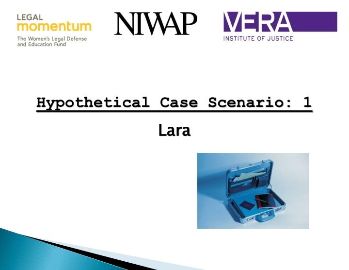 Hypothetical Case Scenario: 1
