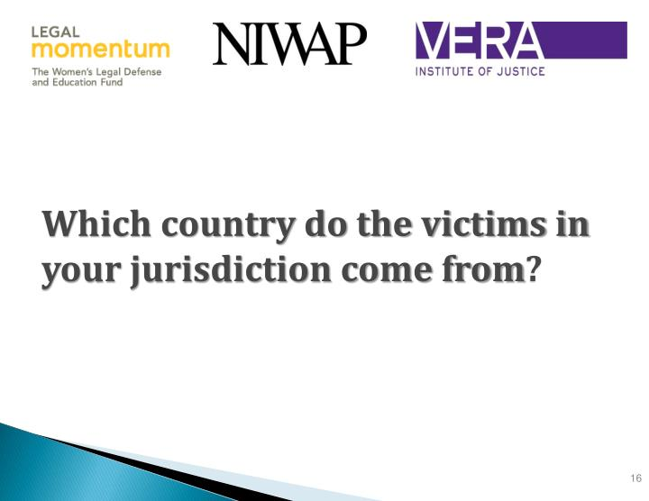 Which country do the victims in your jurisdiction come from