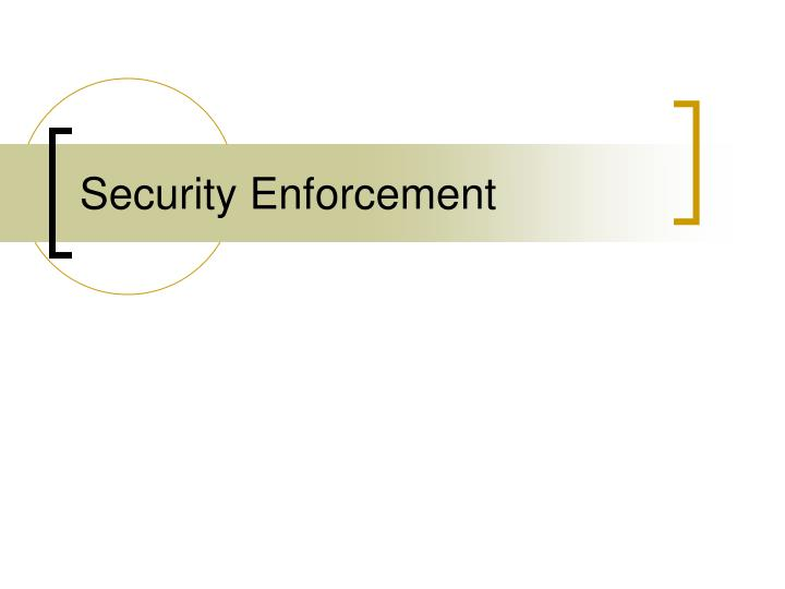 Security Enforcement