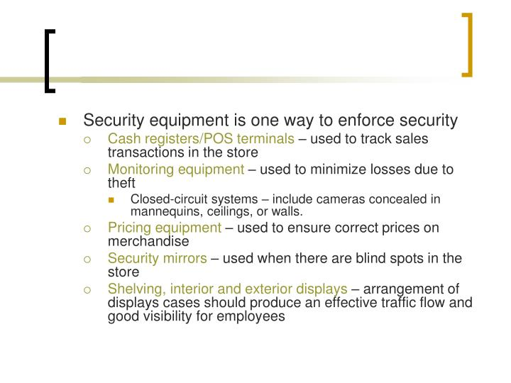 Security equipment is one way to enforce security
