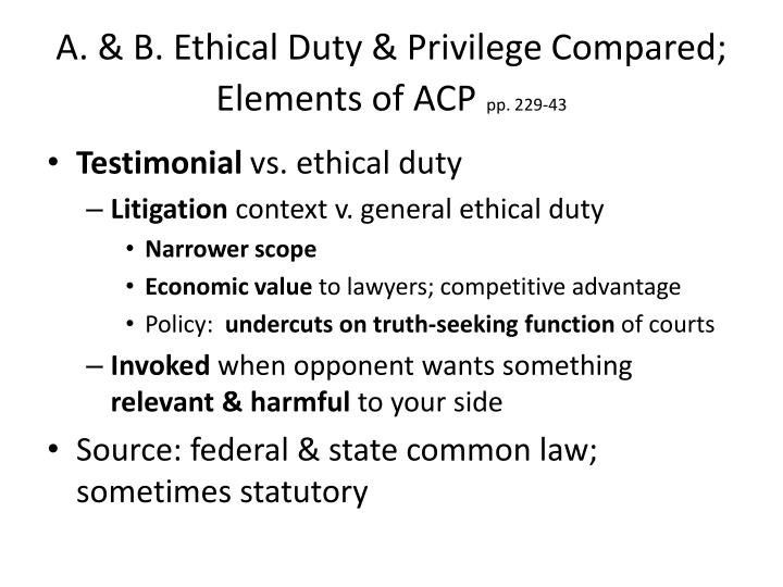 A b ethical duty privilege compared elements of acp pp 229 43